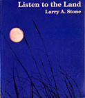 Listen to the Land by Larry A. Stone